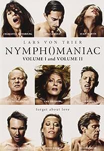 Nymphomanic Volume I and Volume II