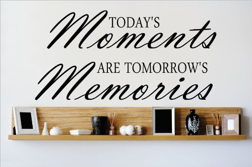 Design with Vinyl OMG 636 Black Todays Moments Are Tomorrows Memories Quote Lettering Decal Home Decor Kitchen Living Room Bathroom, 12-Inch x 30-Inch, Black