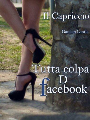 tutta-colpa-d-facebook-tutta-colpa-d-facebook-vol-1
