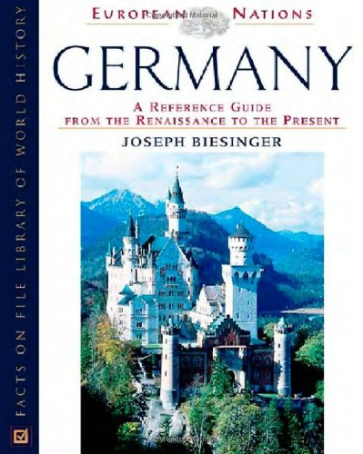 Germany: A Reference Guide From The Renaissance To The Present (European Nations)