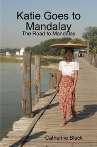 Katie Goes to Mandalay, The Road to Mandalay