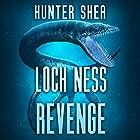 Loch Ness Revenge Hörbuch von Hunter Shea Gesprochen von: Wes Grant