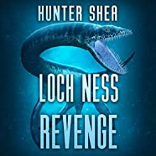 Loch Ness Revenge Audiobook by Hunter Shea Narrated by Wes Grant