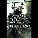 The Desert Spear: Demon Trilogy, Book 2 (       UNABRIDGED) by Peter V Brett Narrated by Peter Joyce