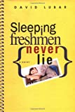 Sleeping Freshmen Never Lie (Bccb Blue Ribbon Fiction Books (Awards)) (0525473114) by Lubar, David