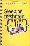 Sleeping Freshmen Never Lie (Bccb Blue Ribbon Fiction Books (Awards)) (0525473114) by Lubar, David