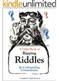 A Little Book of Ripping Riddles & Confounding Conundrums: Classic Riddles and Brainteasers for Young and Old