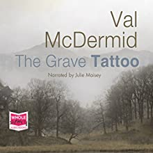 The Grave Tattoo Audiobook by Val McDermid Narrated by Julie Maisey