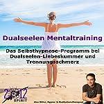 Dualseelen Mentaltraining | Alex Miller