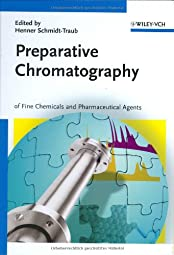 Preparative Chromatography of Fine Chemicals and Pharmaceutical Agents