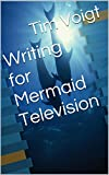 img - for Writing for Mermaid Television book / textbook / text book