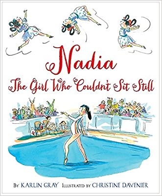 Nadia: The Girl Who Couldn?t Sit Still