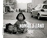 echange, troc Samuel Le Bihan, Richard Aujard - Nomad's land : Les bidonvilles du froid