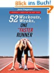 52 Workouts, 52 Weeks, One Faster Run...