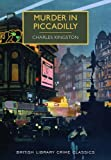 By Charles Kingston Murder in Piccadilly (British Library Crime Classics) [Paperback]