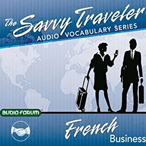 The Savvy Traveler: French Business | [Audio-Forum]