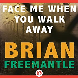 Face Me When You Walk Away | [Brian Freemantle]