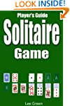 Solitaire Game: Ultimate Player's Gui...