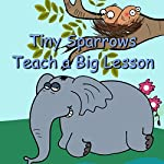 Tiny Sparrows Teach a Big Lesson: Adapted from an Indian Story |  Your Story Wizard