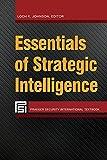 Essentials of Strategic Intelligence (Praeger Security International)
