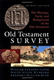 Old Testament Survey: The Message, Form, and Background of the Old Testament (0802837883) by William Sanford LaSor