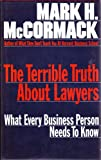The Terrible Truth About Lawyers (0002178699) by McCormack, Mark H.