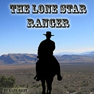 The Lone Star Ranger | [Zane Grey]