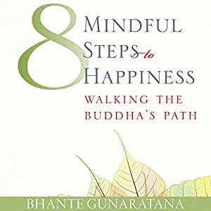 Eight Mindful Steps to Happiness Audiobook