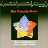New Computer Music Lansky;Roads;Dashow;Waisvisz..