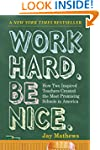Work Hard. Be Nice.: How Two Inspired...
