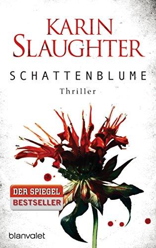 Buchseite und Rezensionen zu 'Schattenblume: Thriller (Grant-County-Serie, Band 4)' von Karin Slaughter