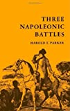 img - for Three Napoleonic Battles book / textbook / text book