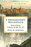 img - for A Shopkeeper's Millennium: Society and Revivals in Rochester, New York, 1815-1837 1st (first) , 25th (twenty-fifth) Edition by Johnson, Paul E. published by Hill and Wang (2004) book / textbook / text book