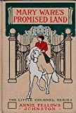img - for Mary Ware's promised land 1912 [Hardcover] book / textbook / text book