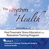 The Rhythm of Health: Post-Traumatic Stress Education and Relaxation Training Program: Module 2