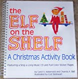 img - for THE ELF ON THE SHELF A Christmas Activity Book Featuring a Sing a Long Music CD book / textbook / text book