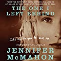 The One I Left Behind Audiobook by Jennifer McMahon Narrated by Julia Whelan
