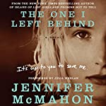 The One I Left Behind | Jennifer McMahon