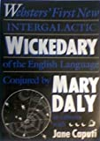 Websters' First New Intergalactic Wickedary of the English Language (070434114X) by Mary Daly