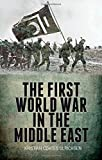 The First World War in the Middle East