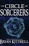 The Circle of Sorcerers: A Mages of Bloodmyr Novel: Book #1