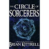 The Circle of Sorcerers: A Mages of Bloodmyr Novel: Book #1 ~ Brian Kittrell
