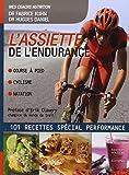 L'assiette de l'endurance- 101 recettes spécial performance