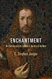 img - for Enchantment: On Charisma and the Sublime in the Arts of the West (Haney Foundation Series) book / textbook / text book