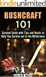 Bushcraft 101: Survival Guide with Ti...