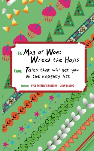 Mug of Woe: Wreck the Halls: Tales That Will Get You on the Naughty List