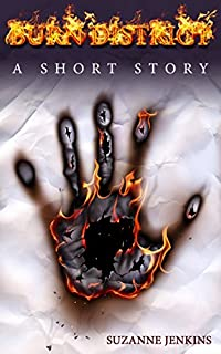 Burn District: A Short Story: Prequel To Burn District The Series by Suzanne Jenkins ebook deal