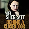 Behind a Closed Door: The Estate Series, Book 2 Audiobook by Mel Sherratt Narrated by Colleen Prendergast