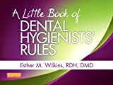 img - for A Little Book of Dental Hygienists' Rules - Revised Reprint, 1e book / textbook / text book