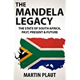 The Mandela Legacy: The State of South Africa, Past, Present & Future.by Martin Plaut